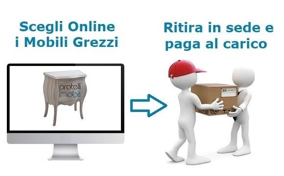 Acquista Online Mobili Grezzi e Ritira in Sede